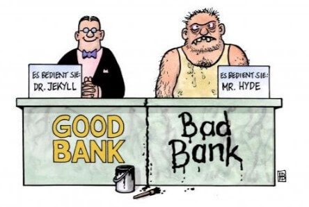 Good Bank vs Bad Bank: Don't Touch the Unsecured Creditors! Clobber the Tax Payer Instead. Not.